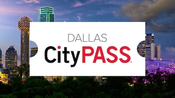 Dallas CityPASS: Save on Dallas' 4 Best Attractions