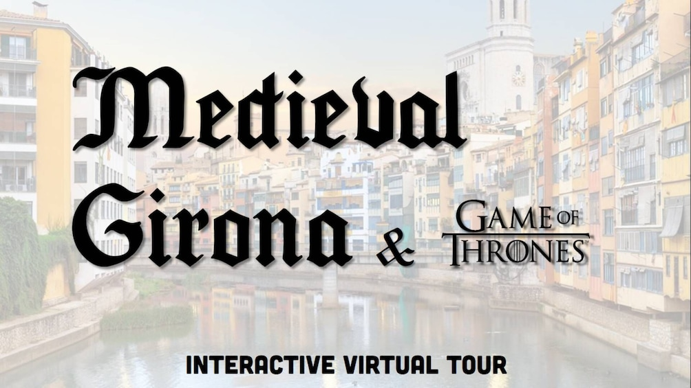 Show item 3 of 6. Medieval Girona and Game of Thrones Interactive Virtual Tour