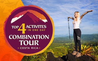 Arenal Top 4 Activities Combo The top 4 activities in 1 Day