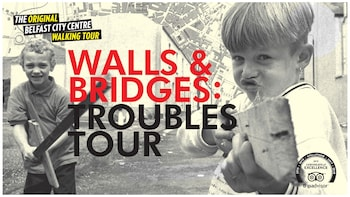 Troubles Tour: Walls & Bridges