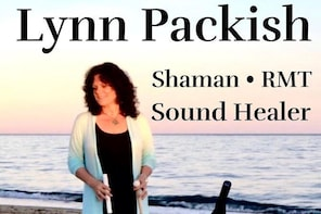 Lynn Packish Energy Medium, Shaman, RMT, Sound Healer. Private and group ev...