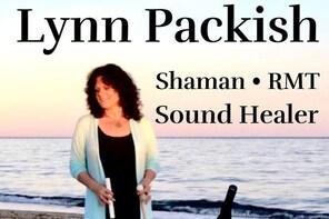 Lynn Packish Energy Medium, Shaman, RMT, Sound Healer. Private and group ev...